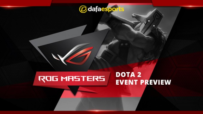 Dota 2 ROG Masters 2016 Preview